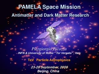PAMELA Space Mission Antimatter and Dark Matter Research