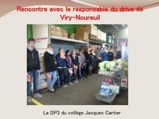 Rencontre avec le responsable du drive de Viry - Noureuil