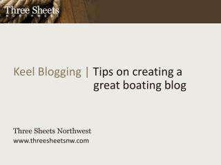Keel Blogging |  Tips on creating a great boating blog Three Sheets Northwest