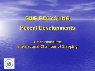 SHIP RECYCLING Recent Developments