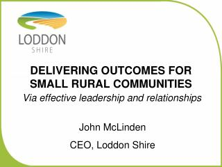DELIVERING OUTCOMES FOR SMALL RURAL COMMUNITIES
