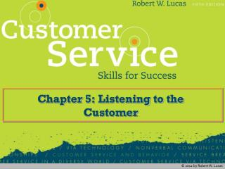 C hapter 5: Listening to the Customer
