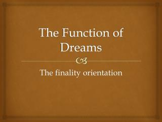 The Function of Dreams