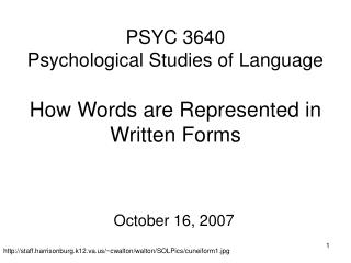 PSYC 3640 Psychological Studies of Language How Words are Represented in Written Forms