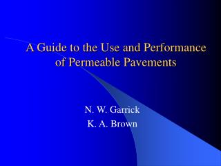 A Guide to the Use and Performance of Permeable Pavements