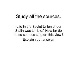 Study all the sources.