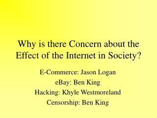 Why is there Concern about the Effect of the Internet in Society?