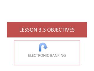 LESSON 3.3 OBJECTIVES