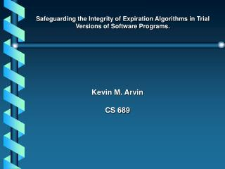 Safeguarding the Integrity of Expiration Algorithms in Trial Versions of Software Programs.