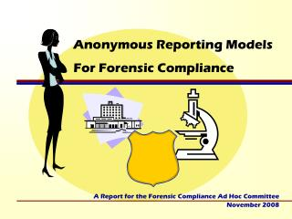 Anonymous Reporting Models For Forensic Compliance