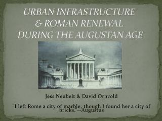 URBAN INFRASTRUCTURE & ROMAN RENEWAL  DURING THE AUGUSTAN AGE