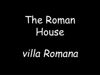 The Roman House villa Romana