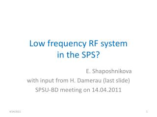 Low frequency RF system  in the SPS?