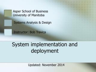 System implementation and deployment