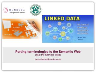 Porting terminologies to the Semantic Web (aka: the Semiotic Web)  bernard.vatant@mondeca