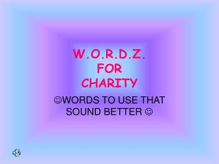 W.O.R.D.Z. FOR CHARITY