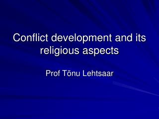 Conflict development and  its  religious aspects
