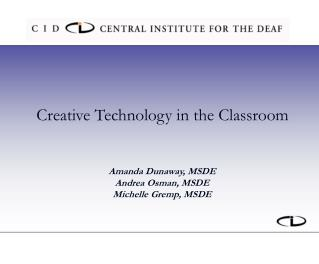 Creative Technology in the Classroom