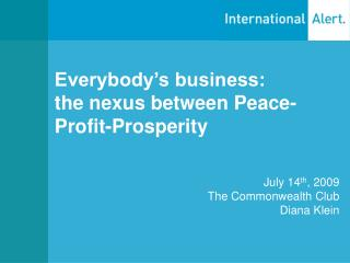 Everybody's business:  the nexus between Peace-Profit-Prosperity