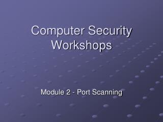 Computer Security Workshops