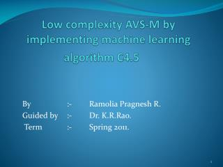 Low complexity AVS-M by implementing machine learning algorithm C4.5