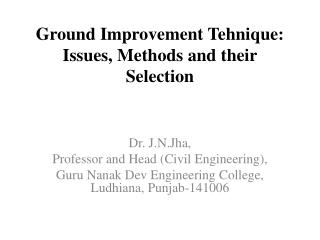 Ground Improvement Tehnique: Issues, Methods and their Selection