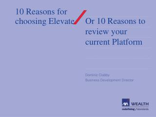 10 Reasons for choosing Elevate