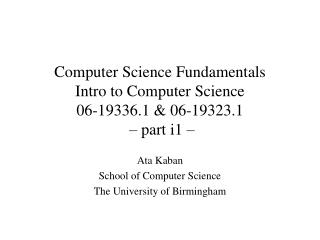 Computer Science Fundamentals Intro to Computer Science 06-19336.1 & 06-19323.1  – part i1 –