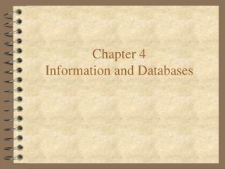 Chapter 4 Information and Databases