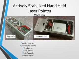 Actively Stabilized Hand Held  Laser Pointer May 8, 2014