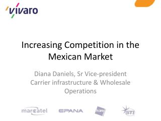 Increasing Competition in the Mexican Market