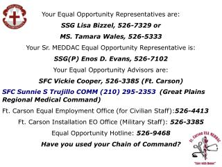 Your Equal Opportunity Representatives are: SSG Lisa Bizzel, 526-7329 or