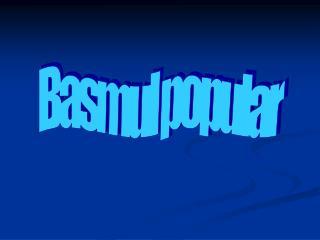 Basmul popular