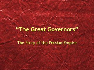 """The Great Governors"""