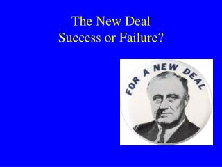 The New Deal Success or Failure?