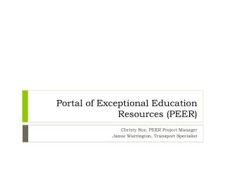 Portal of Exceptional Education Resources (PEER)