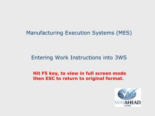 Manufacturing Execution Systems (MES) Entering Work Instructions into 3WS