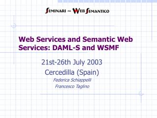 Web Services and Semantic Web Services: DAML-S and WSMF