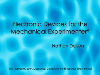 Electronic Devices for the Mechanical Experimenter*