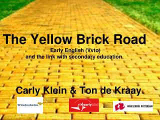 The Yellow Brick Road  Early English (Vvto) and the link with secondary education.