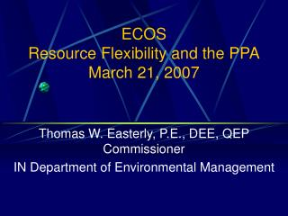 ECOS Resource Flexibility and the PPA March 21, 2007