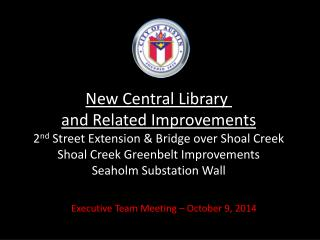 New Central Library  and Related Improvements 2 nd  Street Extension & Bridge over Shoal Creek