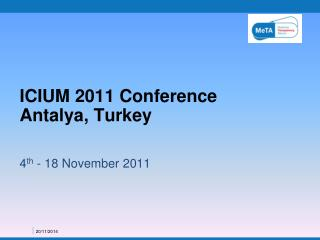 ICIUM 2011 Conference  Antalya, Turkey
