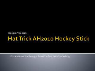 Hat Trick AH2010 Hockey Stick