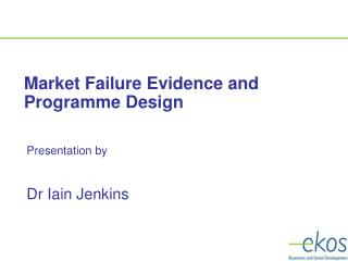 Market Failure Evidence and Programme Design
