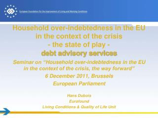 """Seminar on """" Household over-indebtedness in the EU in the context of the crisis, the way forward"""""""