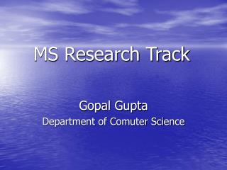 MS Research Track