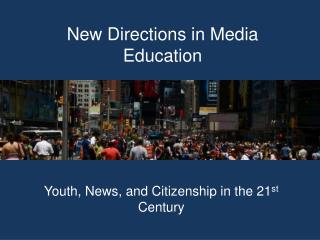 New Directions in Media Education