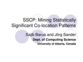 SSCP: Mining Statistically Significant Co-location Patterns