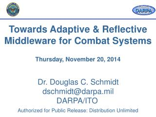 Dr. Douglas C. Schmidt dschmidt@darpa.mil         DARPA/ITO